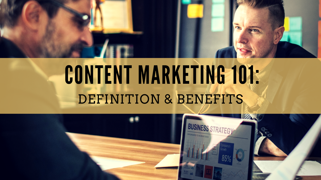 What is Content Marketing? Definition & Benefits