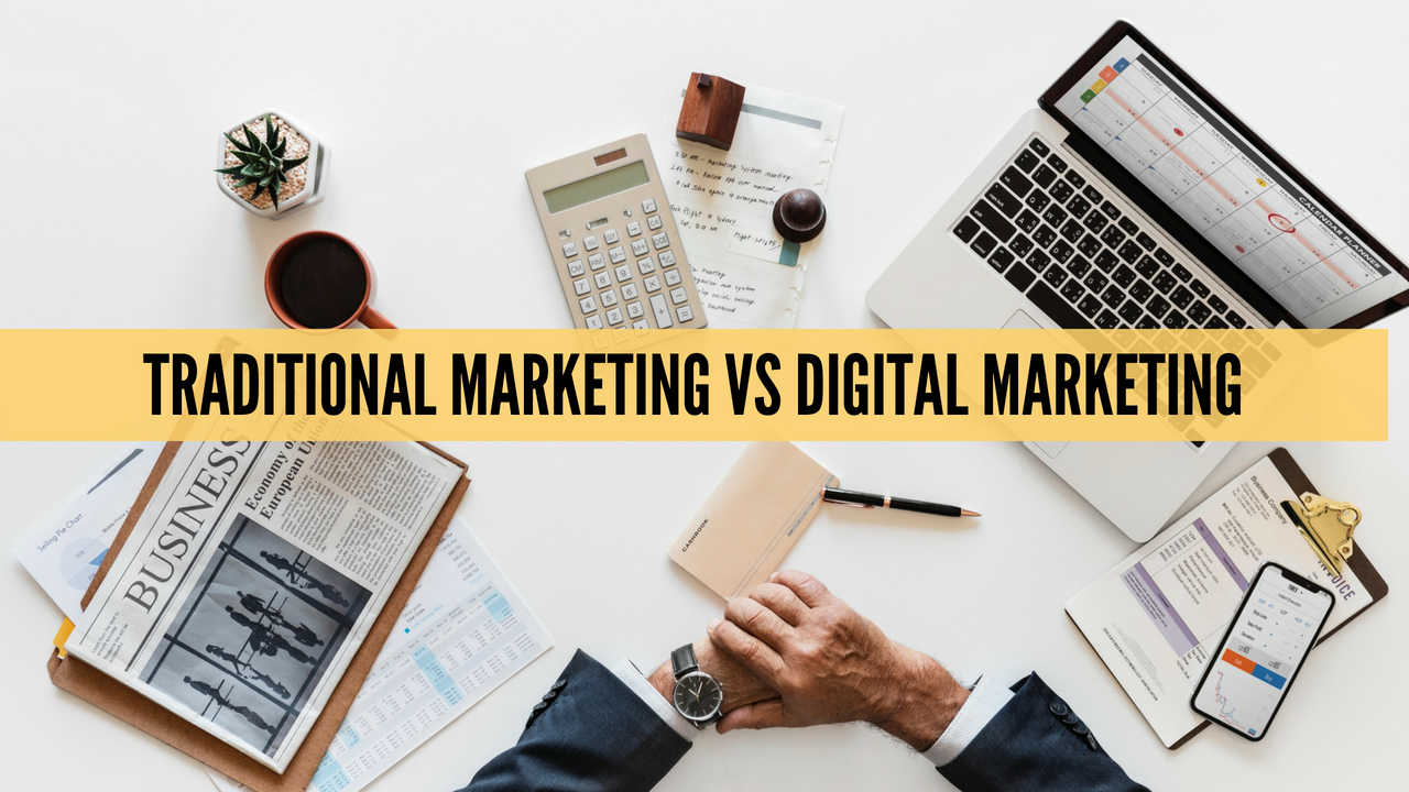 Digital Marketing vs Traditional Marketing: How Do You Choose?