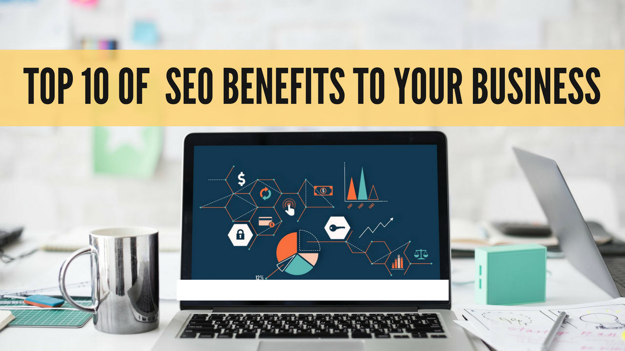 10 Search Engine Optimization Benefits to Your Business