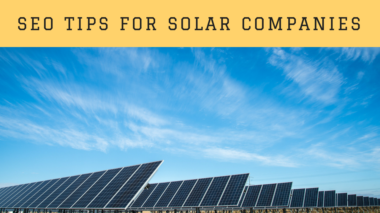 SEO Tips for Solar Companies (Know Your SEO Process!)