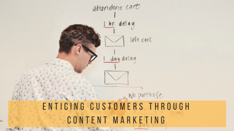 5 Ways of Enticing Customers Through Content Marketing