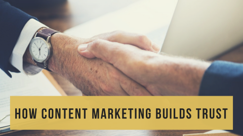 How to Build Trust with Your Customers Using Content Marketing
