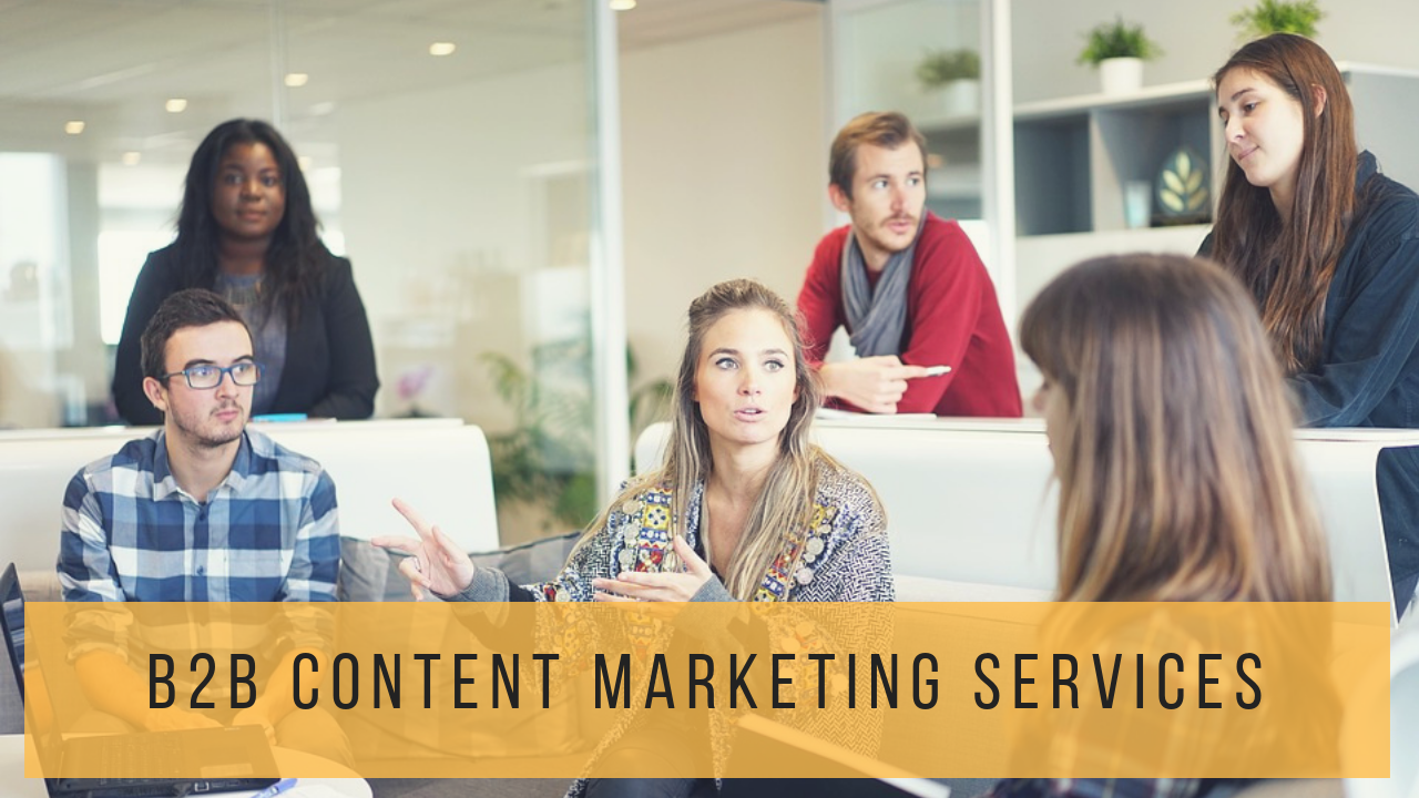 Why Do B2B Companies Need Content Marketing Services?