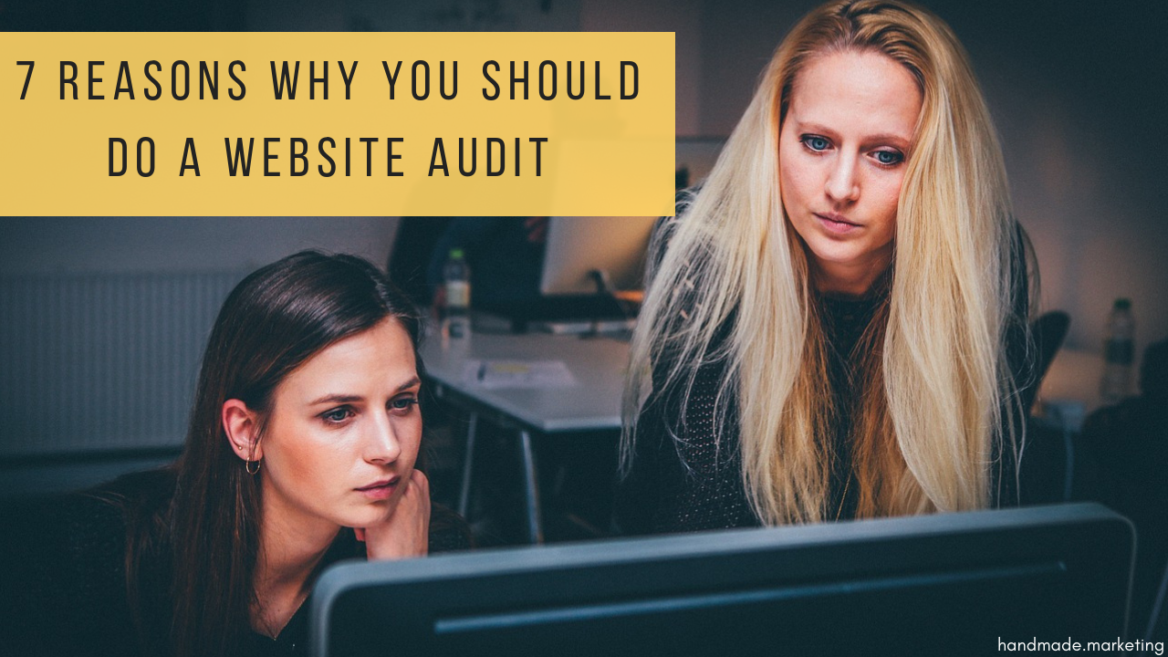 7 Reasons Why You Should Do a Website Audit