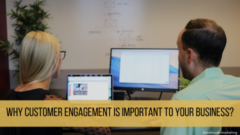 Why Customer Engagement Is Important to Your Business