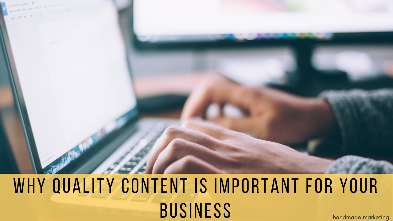 Why Creating Quality Content is Important for Your Business