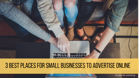 3 Best Places for Small Businesses to Advertise Online