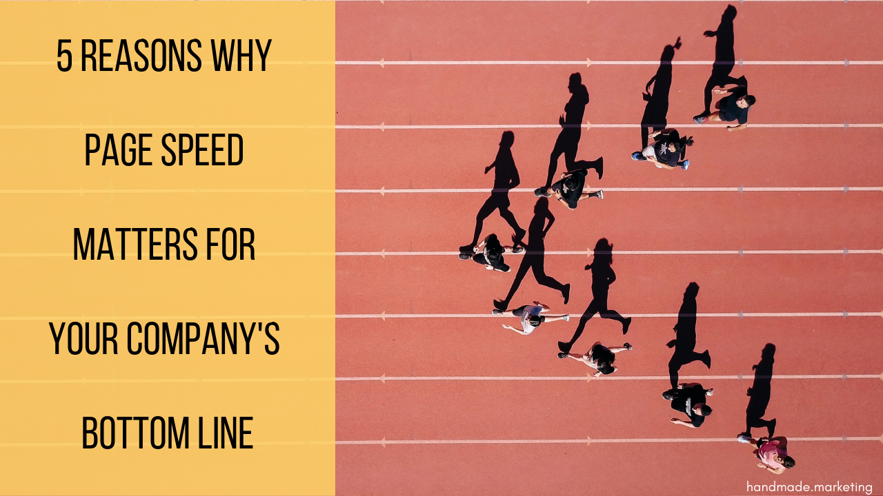 5 Reasons Why Page Speed Matters for Your Company's Bottom Line