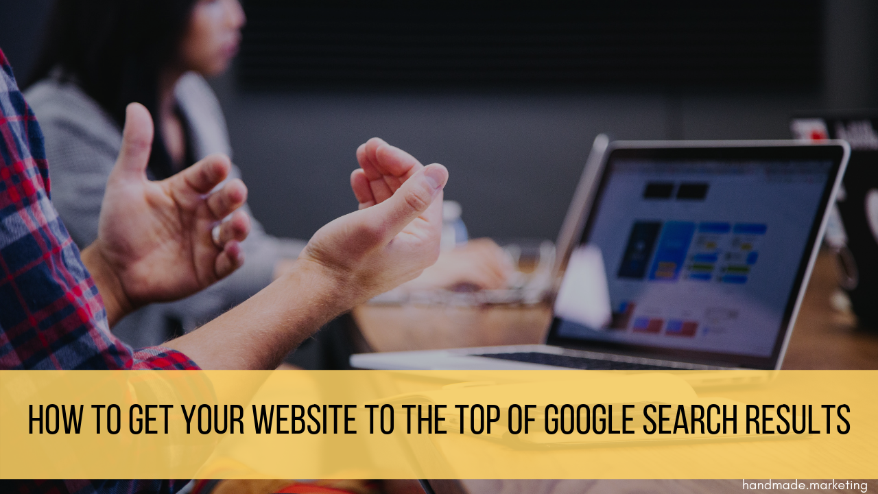 How to Reach the Top of Google Search Results