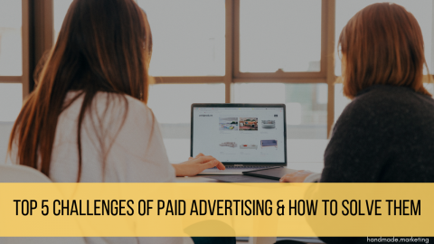 Top 5 Challenges of Paid Advertising & How to Solve Them