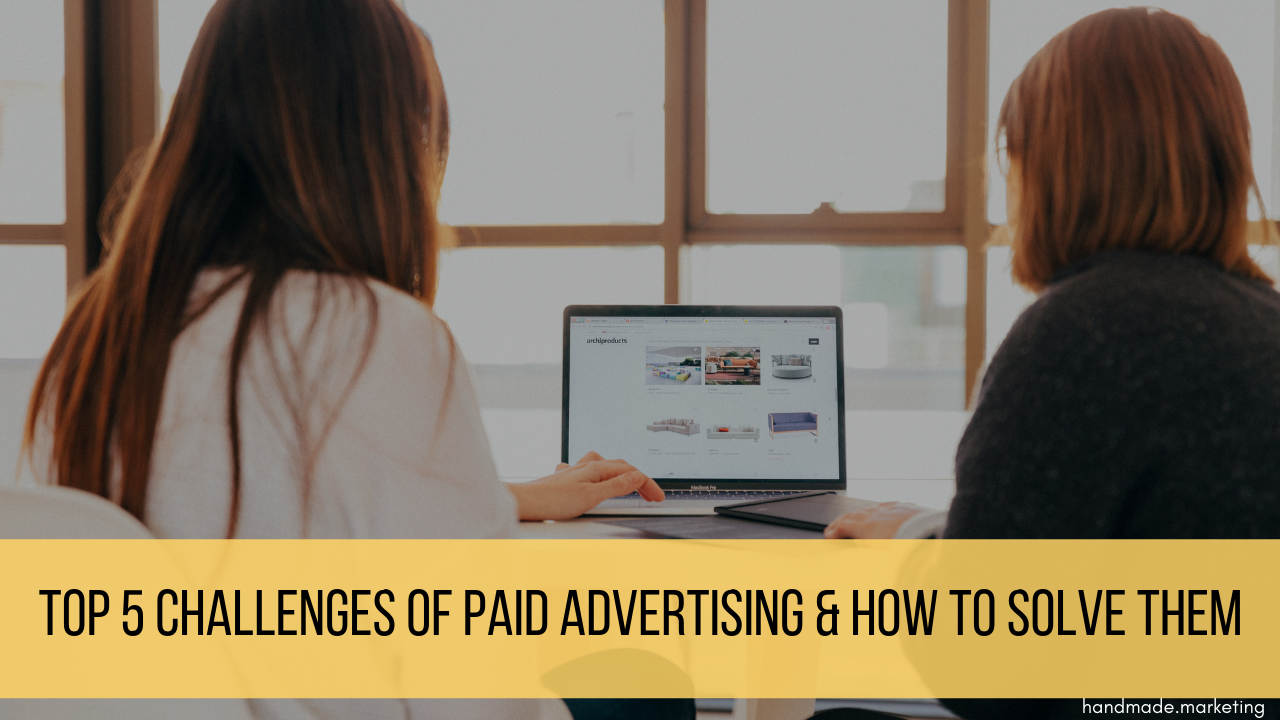 Challenges of Advertising | Handmade SEO