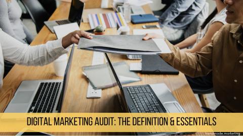 Digital Marketing Audit: The Definition & Essentials