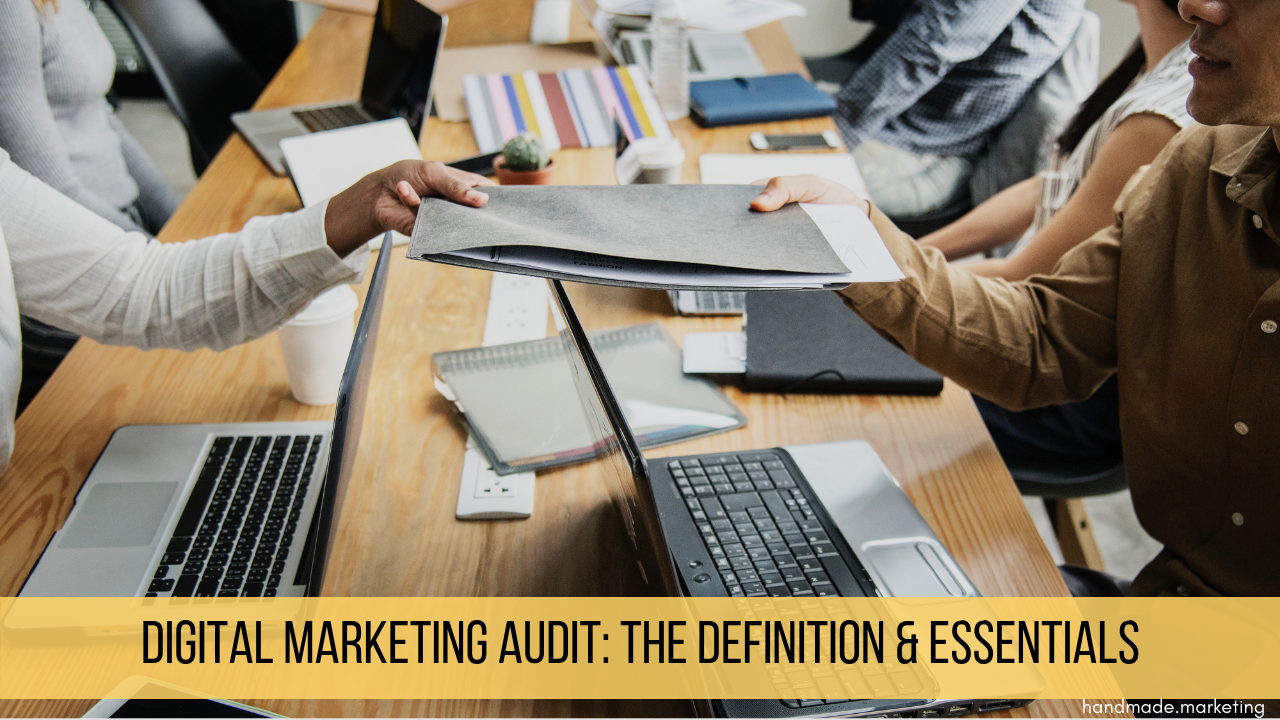Digital Marketing Audit: The Definition & Essentials