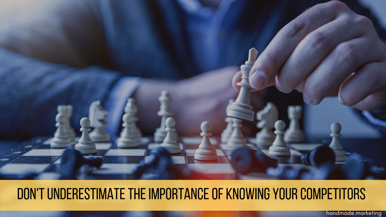 Don't Underestimate the Importance of Knowing Your Competitors!