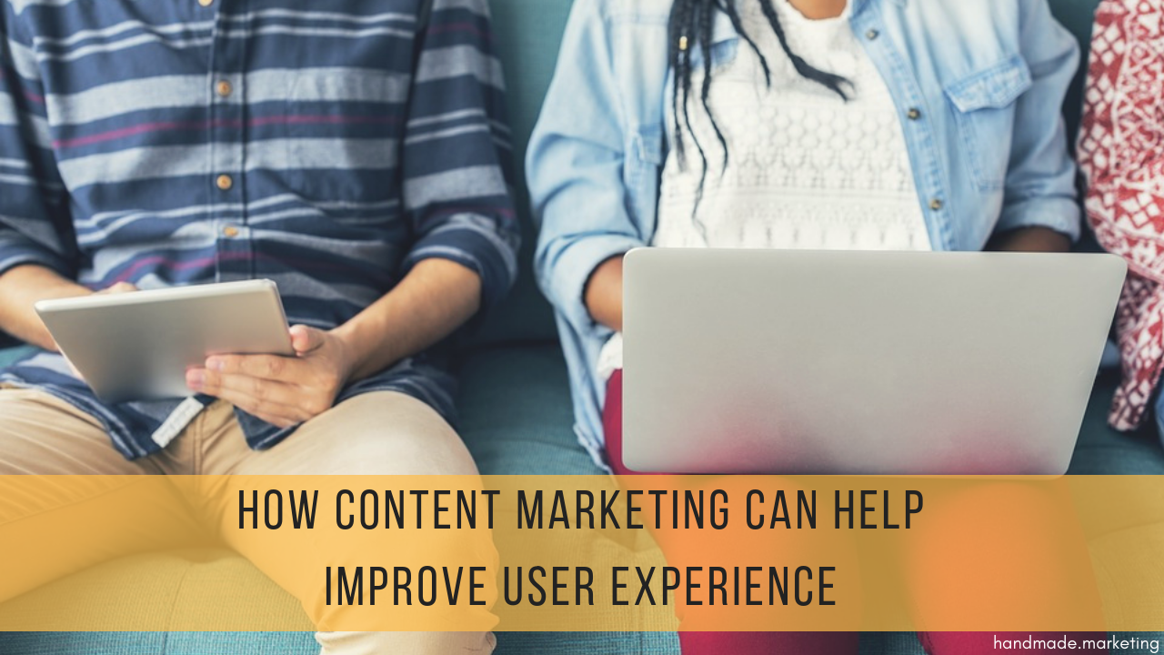 How Content Marketing Can Help Improve User Experience
