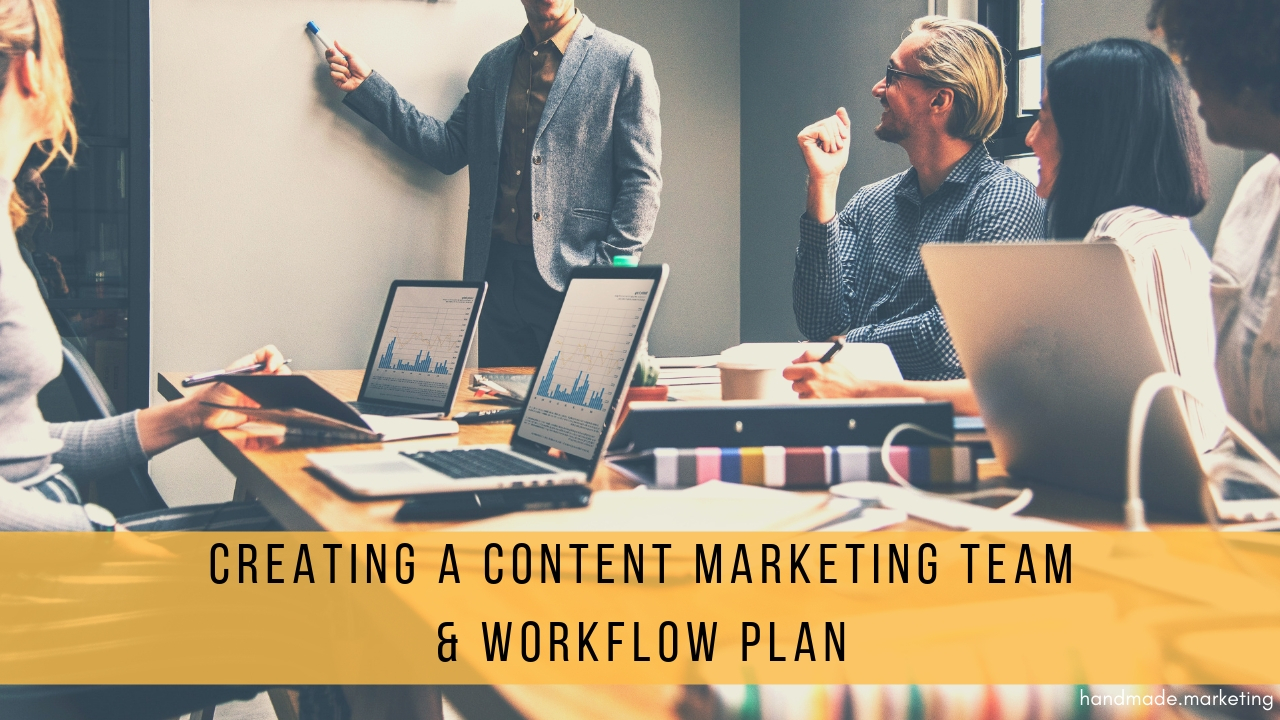Creating a Great Content Marketing Team & Workflow Plan | Handmade SEO