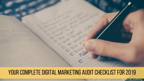 Your Complete Digital Marketing Audit Checklist for 2019