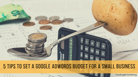 5 Tips to Set a Google Adwords Budget for a Small Business